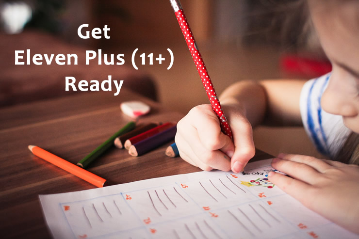 How to Get 11 + (Eleven Plus) Ready